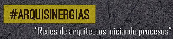 #ARQUISINERGIAS REDES DE ARQUITECTOS INICIANDO PROCESOS