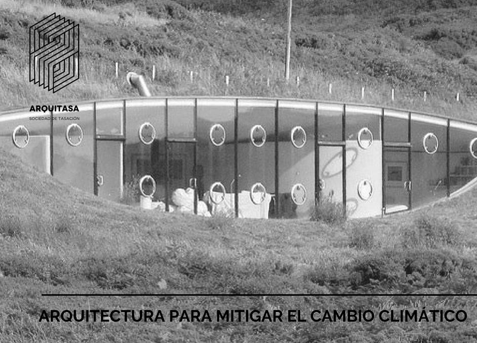 ARQUITECTURA PARA MITIGAR EL CAMBIO CLIMÁTICO