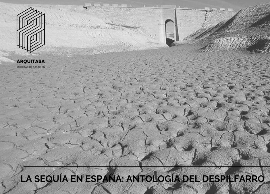 LA SEQUÍA EN ESPAÑA: ANTOLOGÍA DEL DESPILFARRO