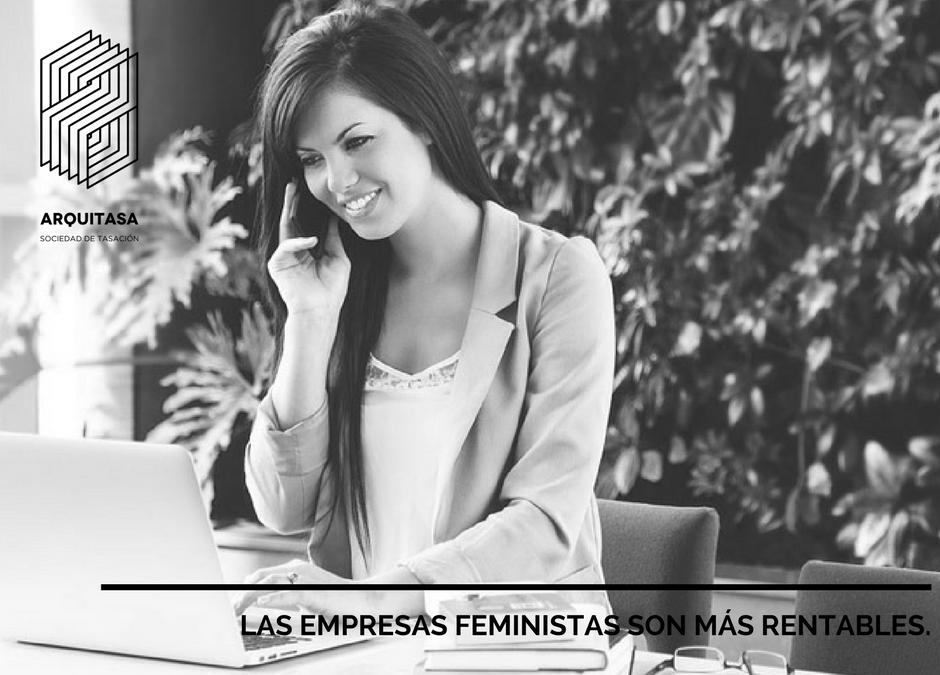 LAS EMPRESAS FEMINISTAS SON MÁS RENTABLES.