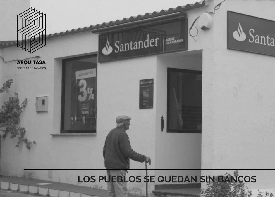 LOS PUEBLOS SE QUEDAN SIN BANCOS