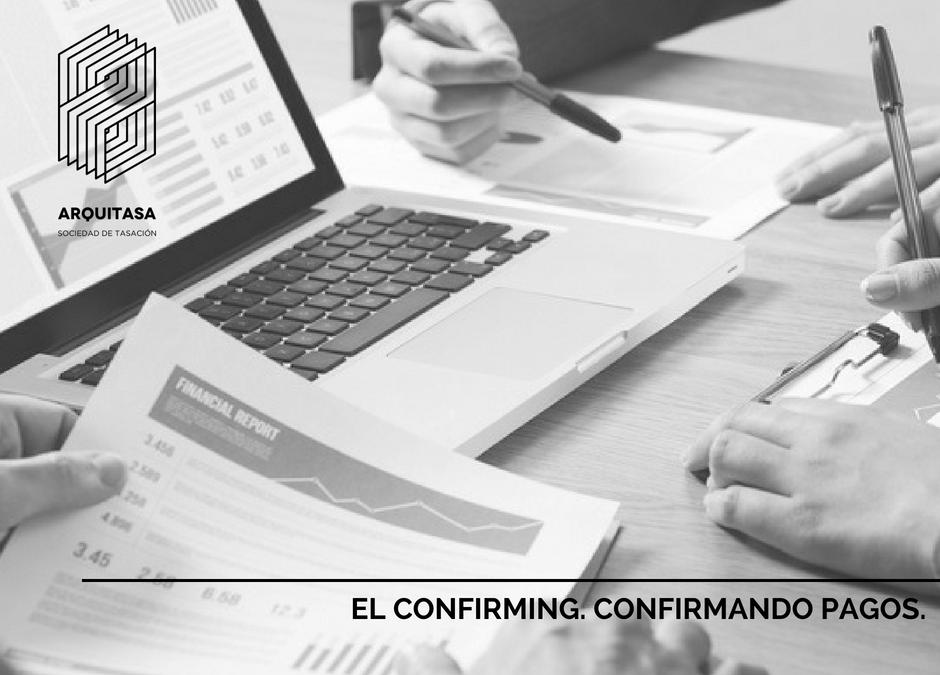 EL CONFIRMING. CONFIRMANDO PAGOS.