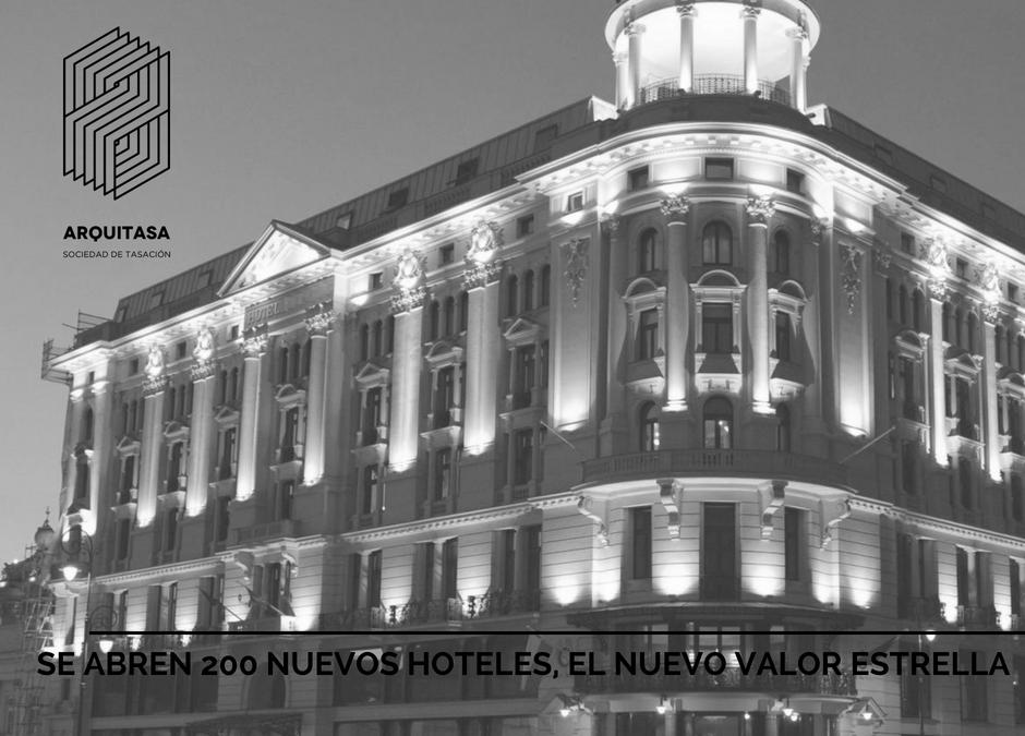 SE ABREN 200 NUEVOS HOTELES, EL NUEVO VALOR ESTRELLA.