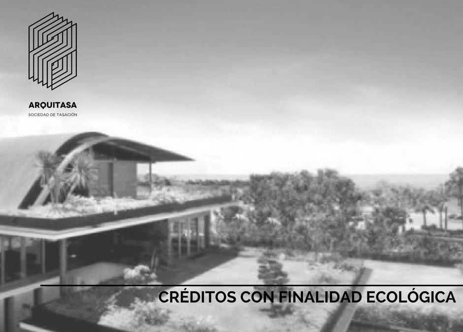 CRÉDITOS CON FINALIDAD ECOLÓGICA