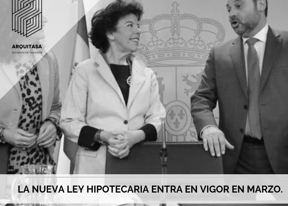LA NUEVA LEY HIPOTECARIA ENTRA EN VIGOR EN MARZO