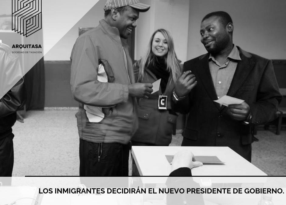 LOS INMIGRANTES DECIDIRÁN EL NUEVO PRESIDENTE DE GOBIERNO.