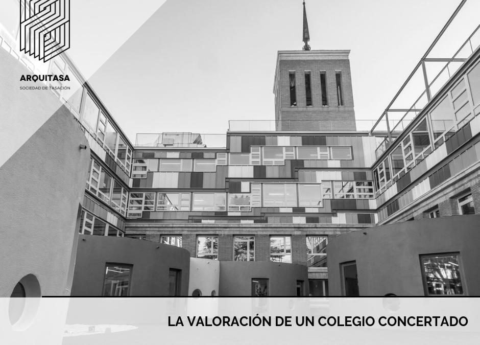 LA VALORACIÓN DE UN COLEGIO CONCERTADO