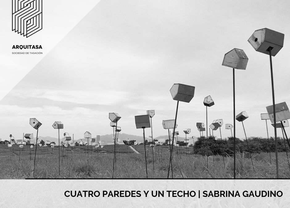 Cuatro paredes y un techo | Sabrina Gaudino