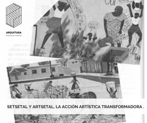 Setsetal y Artsetal, la acción artística transformadora