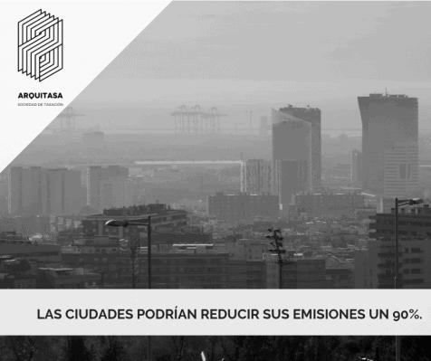 LAS CIUDADES PODRÍAN REDUCIR SUS EMISIONES UN 90%