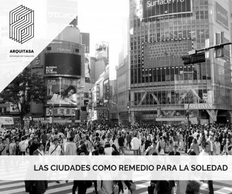 Las ciudades como remedio para la soledad
