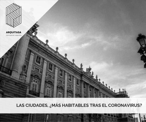 LAS CIUDADES, ¿MÁS HABITABLES TRAS EL CORONAVIRUS?