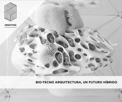 BIO-TECNO ARQUITECTURA, UN FUTURO HÍBRIDO