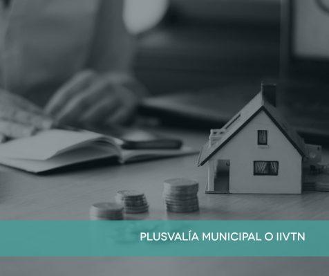 La Plusvalía Municipal o IIVTN