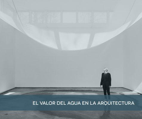 El valor del Agua en la Arquitectura